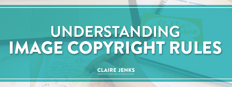 Understanding image copyright rules by Claire Jenks Design