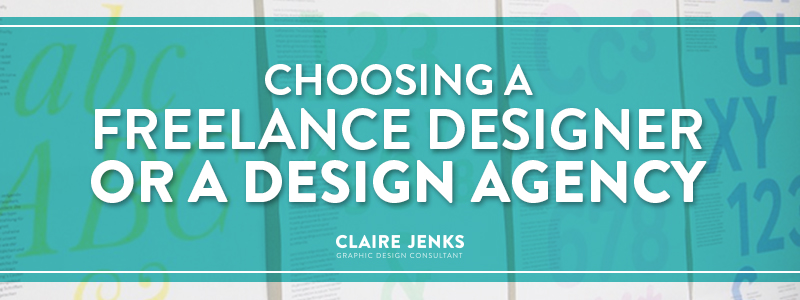 Choosing a freelance designer or a design agency by Claire Jenks Design