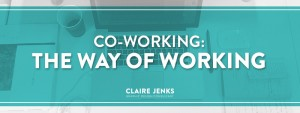 Coworking: The way of working by Claire Jenks Design