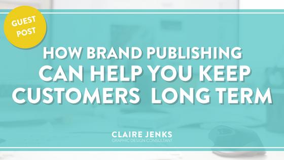 How brand publishing can help keep customers long term