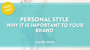 Personal Style - Why it is important to your brand