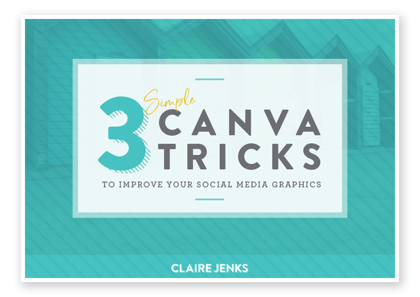 3 Canva Tricks by Claire Jenks Design