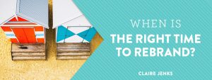 Rebranding Series 1 Ep 1: When is the right time to rebrand by Claire Jenks Design
