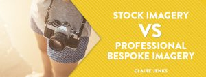 Bespoke Imagery vs Stock Imagery by Claire Jenks Graphic Design