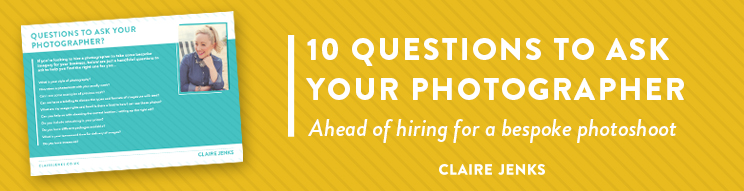 Questions to ask your Photographer ahead of Bespoke Imagery by Claire Jenks Graphic Design-download