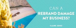 Can a rebrand damage my business by Claire Jenks Design