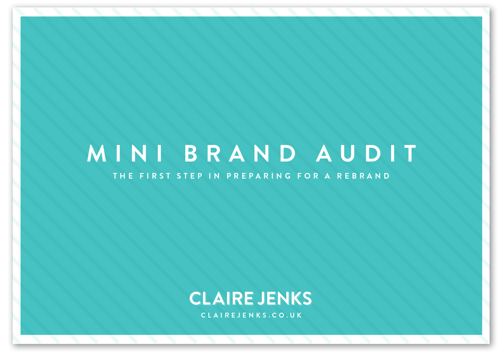 Mini Brand Audit-First Step in Preparing for a Rebrand-Claire Jenks Design-1
