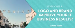 How can a Logo and Brand Improve Your IT Business Results by Claire Jenks Design